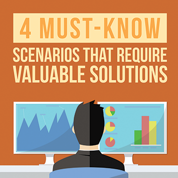 4 Must-Know Scenarios That Require Valuable Solutions [Infographic]